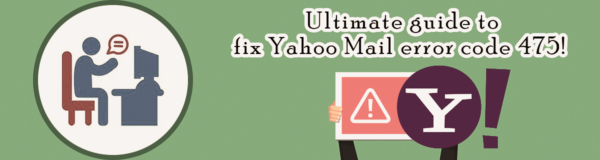 Ultimate guide to fix Yahoo Mail error code 475!